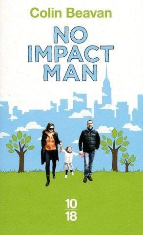 Livre No Impact Man de Colin Beavan